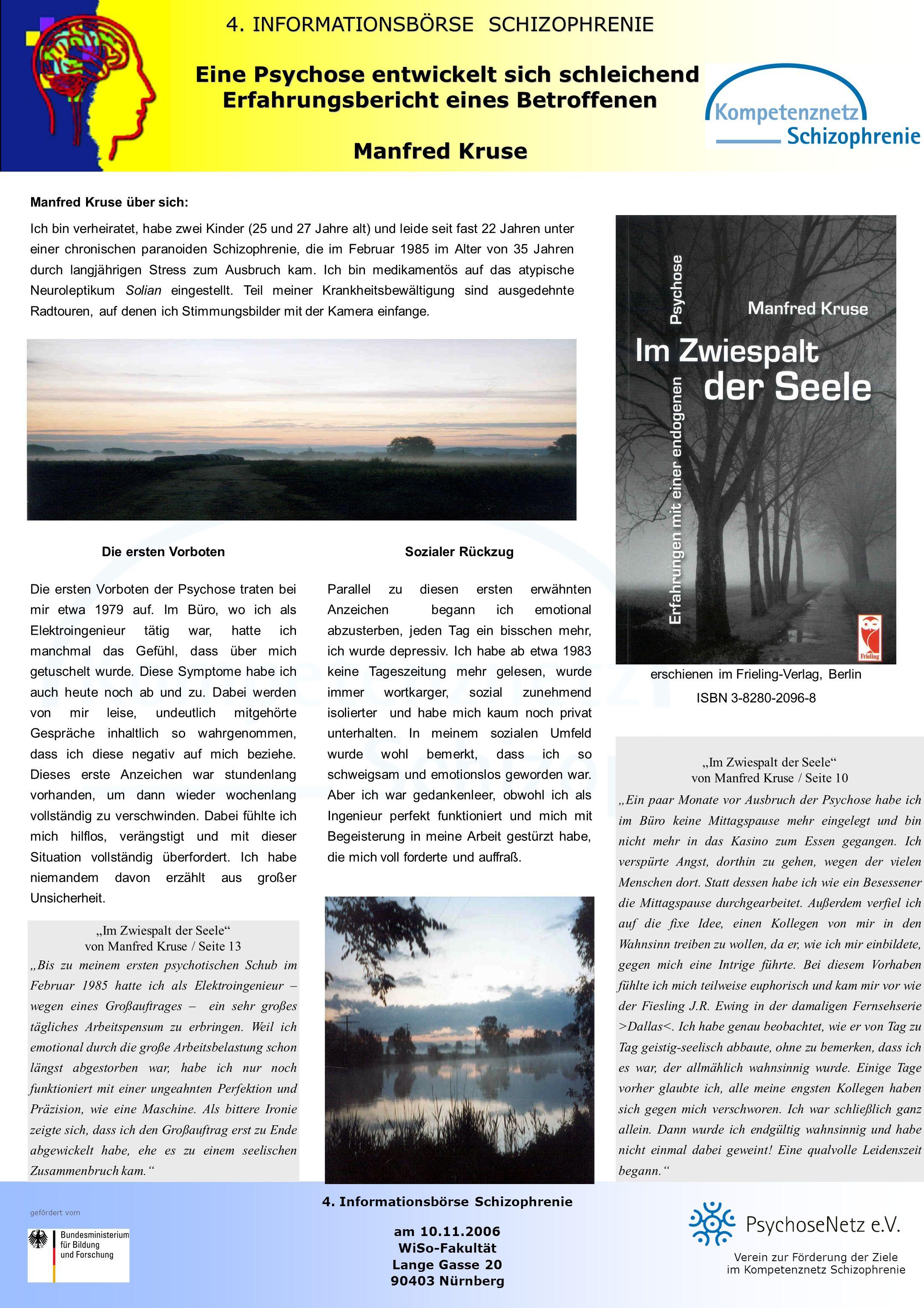 4. Informationsbörse Schizophrenie am 10.11.2006 WiSo-Fakultät Lange Gasse 20 90403 Nürnberg Verein zur Förderung der Ziele im Kompetenznetz Schizophr