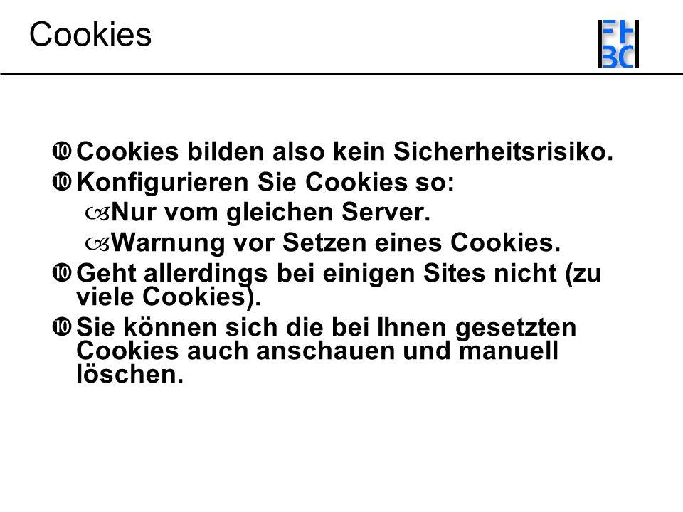 Cookies Cookies bilden also kein Sicherheitsrisiko.