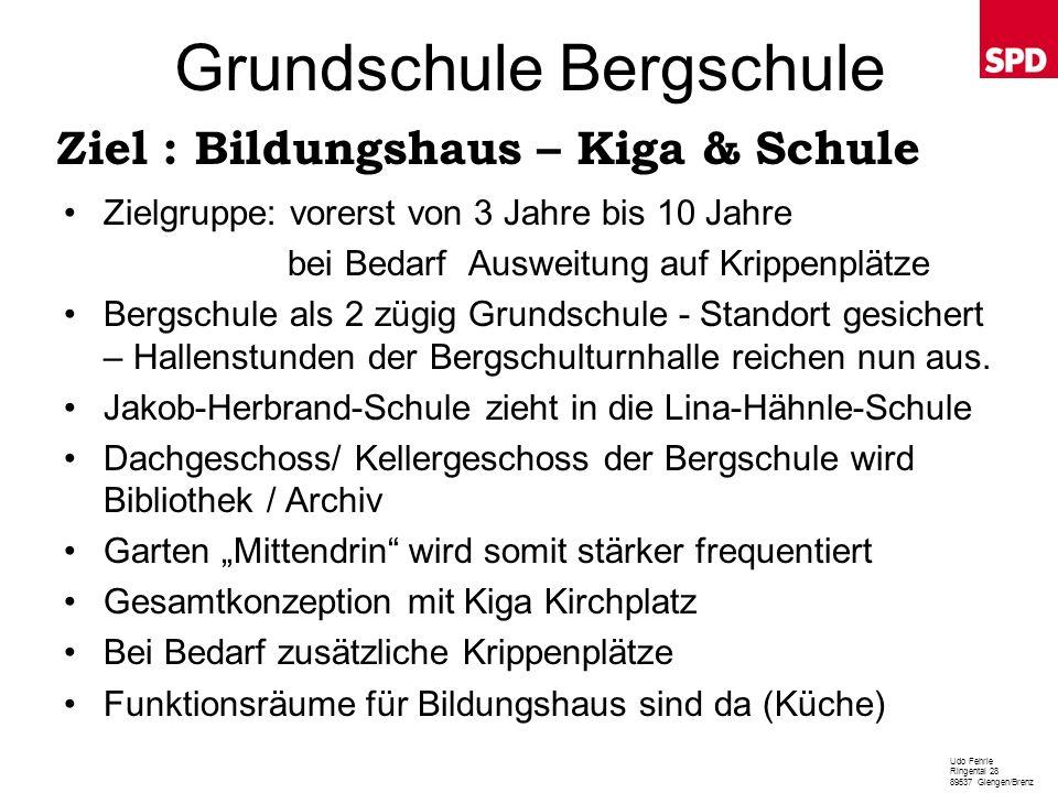 Grundschule Bergschule Zielgruppe: vorerst von 3 Jahre bis 10 Jahre bei Bedarf Ausweitung auf Krippenplätze Bergschule als 2 zügig Grundschule - Stand