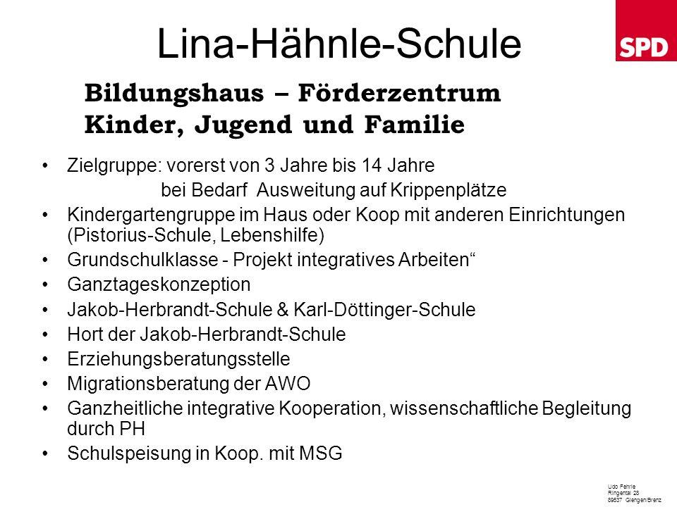 Lina-Hähnle-Schule Zielgruppe: vorerst von 3 Jahre bis 14 Jahre bei Bedarf Ausweitung auf Krippenplätze Kindergartengruppe im Haus oder Koop mit ander