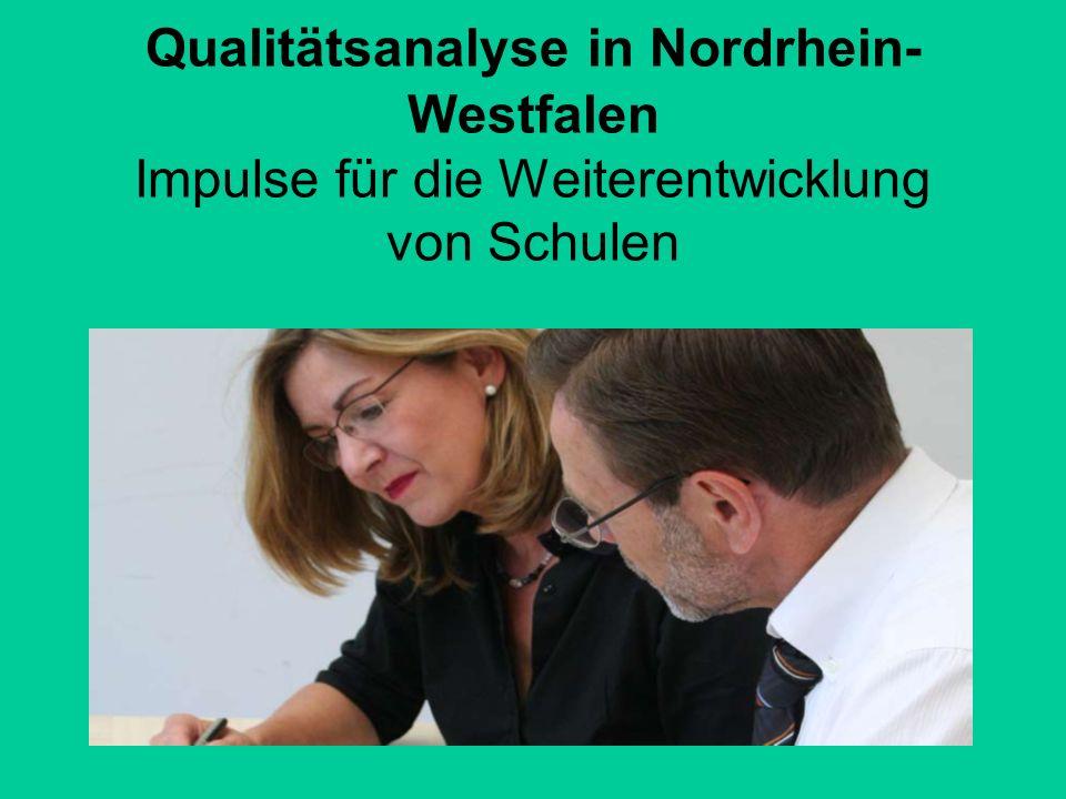 Qualitätsanalyse in Nordrhein- Westfalen Impulse für die Weiterentwicklung von Schulen