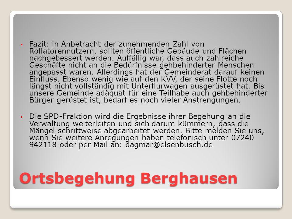 Ortsbegehung Berghausen Fazit: in Anbetracht der zunehmenden Zahl von Rollatorennutzern, sollten öffentliche Gebäude und Flächen nachgebessert werden.