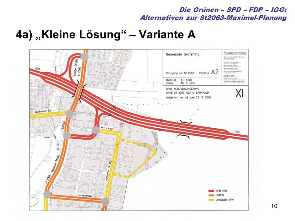 10 Die Grünen – SPD – FDP – IGG: Alternativen zur St2063-Maximal-Planung 4a) Kleine Lösung – Variante A
