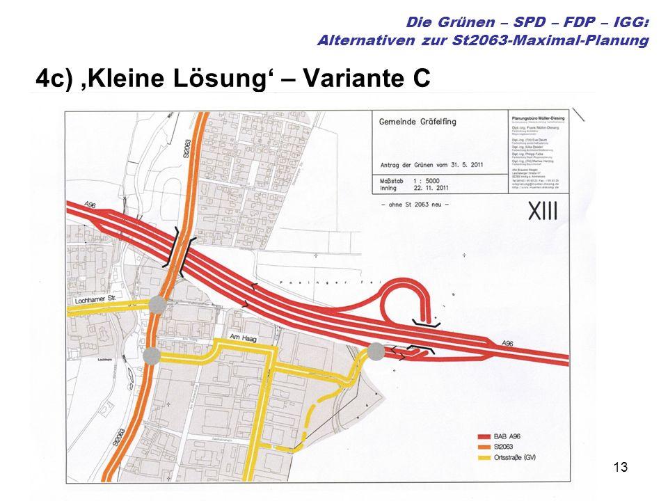 13 Die Grünen – SPD – FDP – IGG: Alternativen zur St2063-Maximal-Planung 4c) Kleine Lösung – Variante C