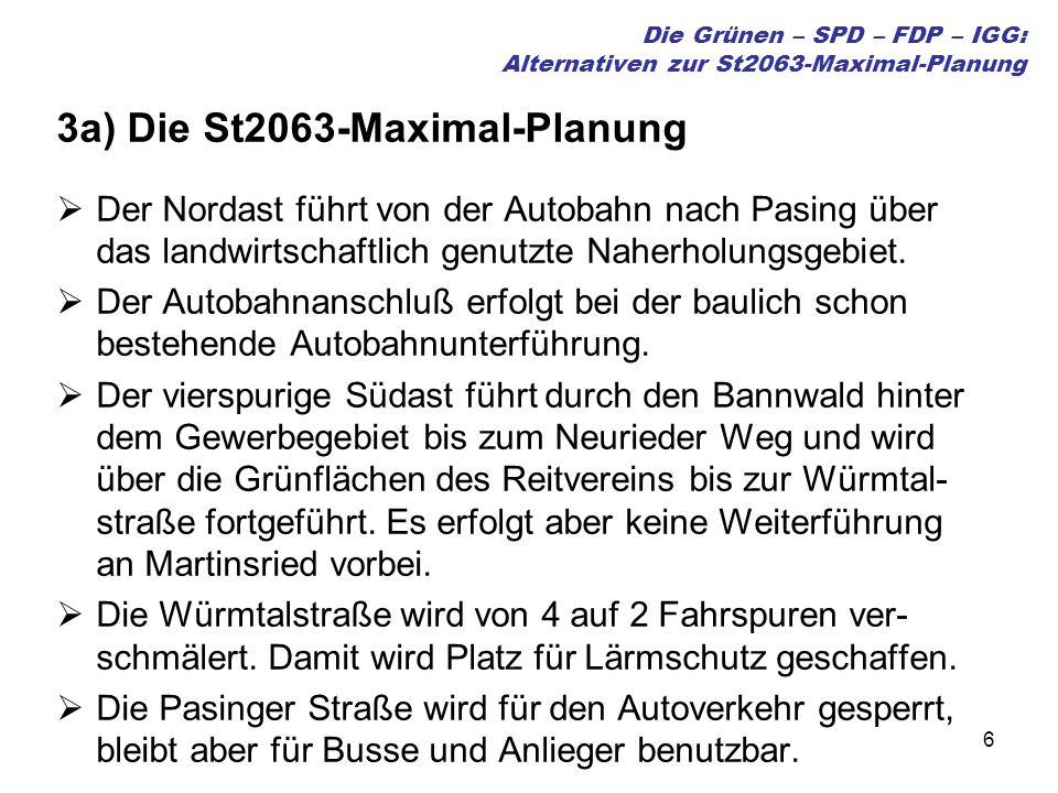 6 3a) Die St2063-Maximal-Planung Der Nordast führt von der Autobahn nach Pasing über das landwirtschaftlich genutzte Naherholungsgebiet.