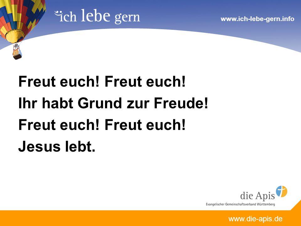 www.die-apis.de www.ich-lebe-gern.info Freut euch.