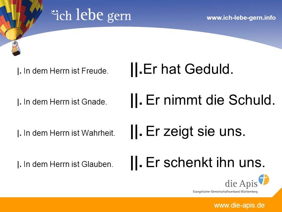 www.die-apis.de www.ich-lebe-gern.info |. In dem Herrn ist Freude.