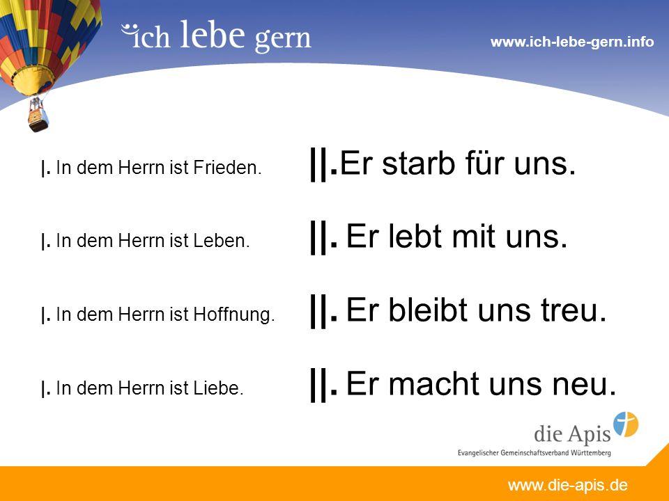 www.die-apis.de www.ich-lebe-gern.info |. In dem Herrn ist Frieden.