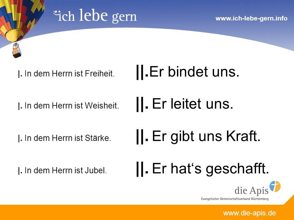 www.die-apis.de www.ich-lebe-gern.info |. In dem Herrn ist Freiheit.