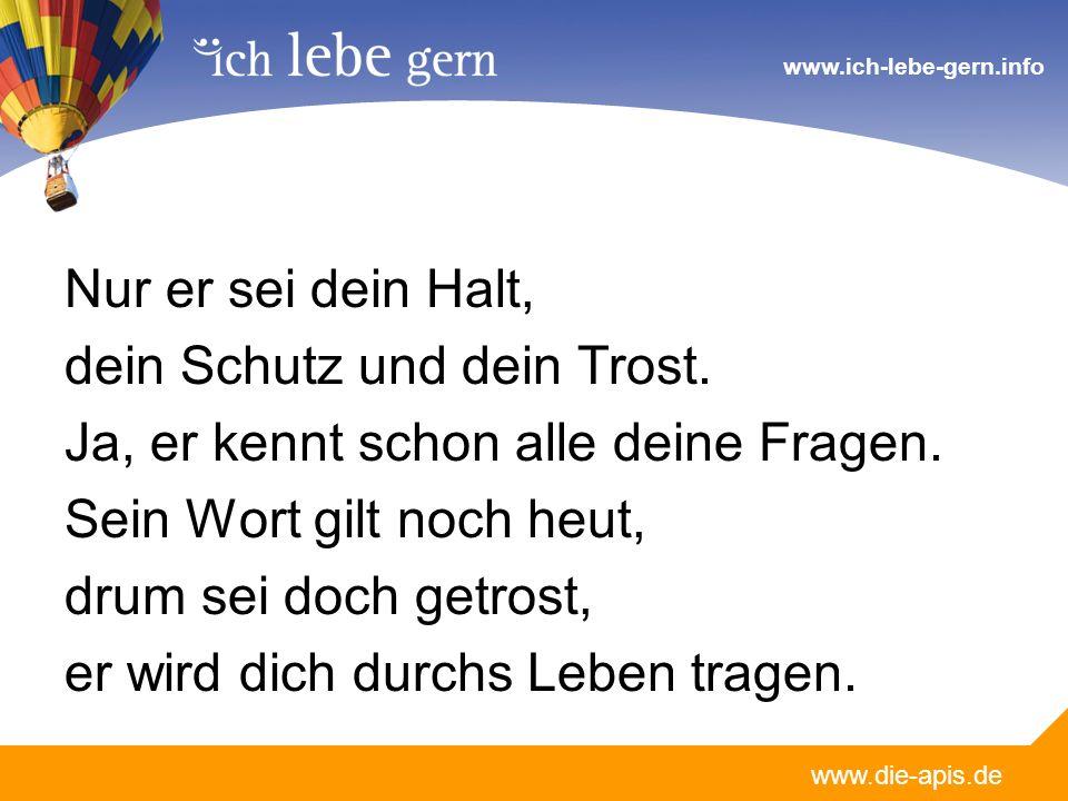www.die-apis.de www.ich-lebe-gern.info Nur er sei dein Halt, dein Schutz und dein Trost.