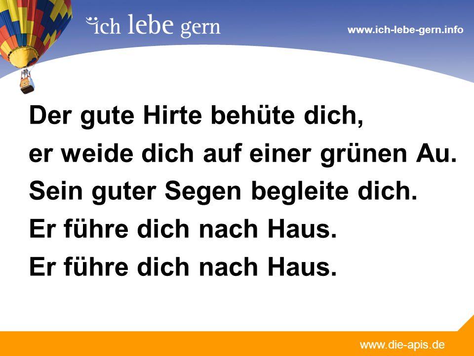 www.die-apis.de www.ich-lebe-gern.info Der gute Hirte behüte dich, er weide dich auf einer grünen Au.