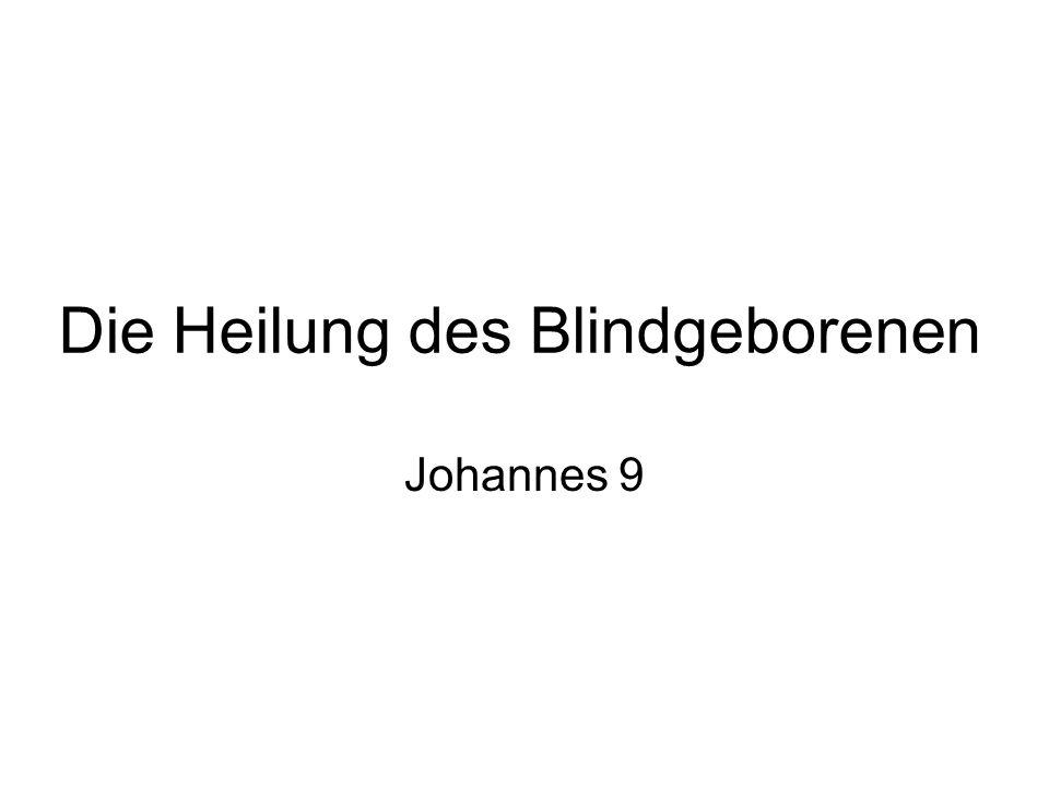 Die Heilung des Blindgeborenen Johannes 9