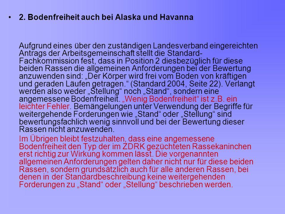 2. Bodenfreiheit auch bei Alaska und Havanna Aufgrund eines über den zuständigen Landesverband eingereichten Antrags der Arbeitsgemeinschaft stellt di