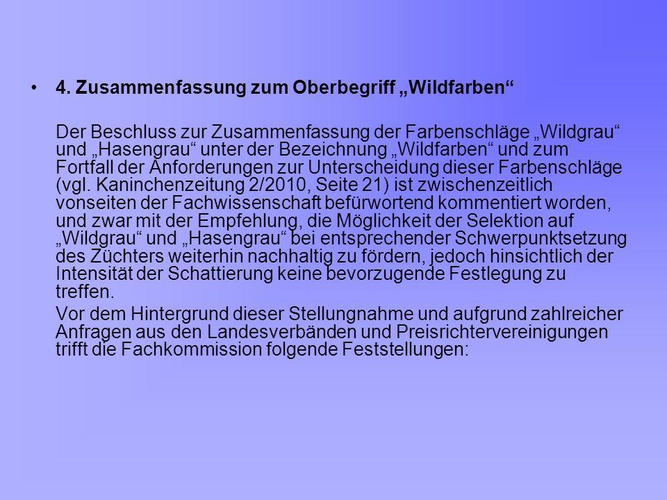 4. Zusammenfassung zum Oberbegriff Wildfarben Der Beschluss zur Zusammenfassung der Farbenschläge Wildgrau und Hasengrau unter der Bezeichnung Wildfar