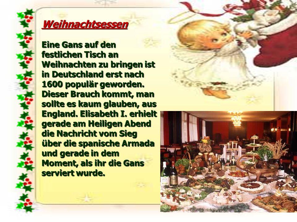 Weihnachtsessen Eine Gans auf den festlichen Tisch an Weihnachten zu bringen ist in Deutschland erst nach 1600 popul ä r geworden. Dieser Brauch kommt