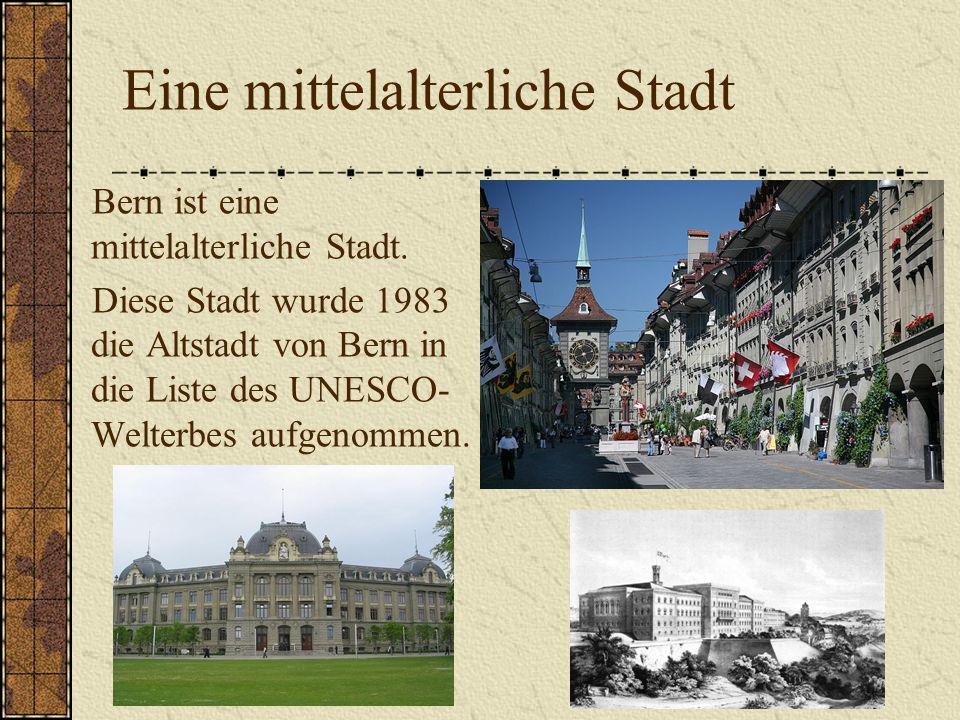 Eine mittelalterliche Stadt Bern ist eine mittelalterliche Stadt.