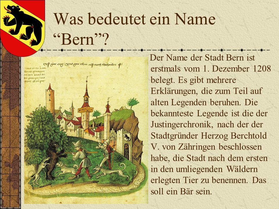 Was bedeutet ein Name Bern.Der Name der Stadt Bern ist erstmals vom 1.