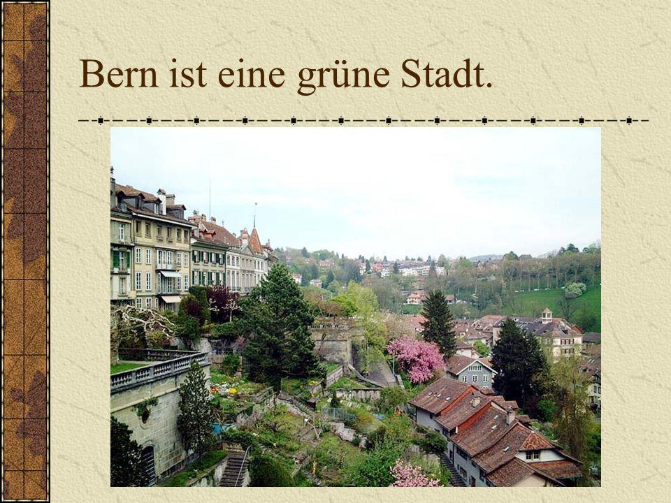 Bern ist eine grüne Stadt.