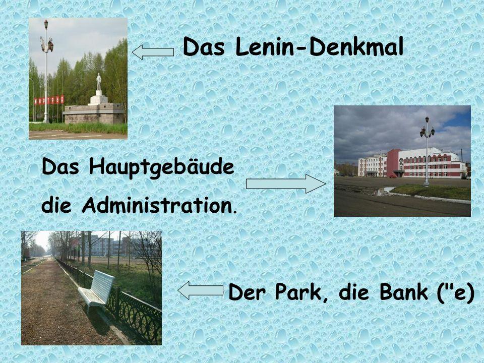 Das Lenin-Denkmal Das Hauptgebäude die Administration. Der Park, die Bank (