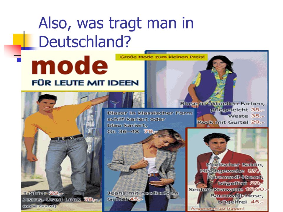 Also, was tragt man in Deutschland