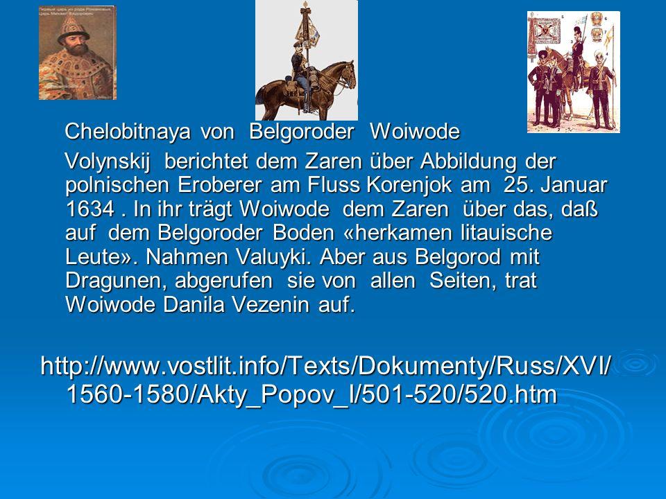 Chelobitnaya von Belgoroder Woiwode Chelobitnaya von Belgoroder Woiwode Volynskij berichtet dem Zaren über Abbildung der polnischen Eroberer am Fluss Korenjok am 25.