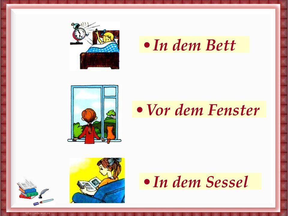 В кровати Перед окном В кресле In dem Bett Vor dem Fenster In dem Sessel