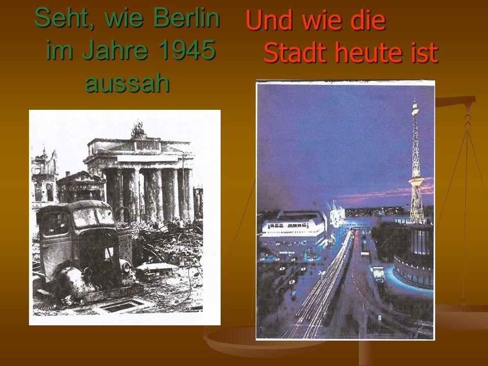 Seht, wie Berlin im Jahre 1945 aussah Und wie die Stadt heute ist