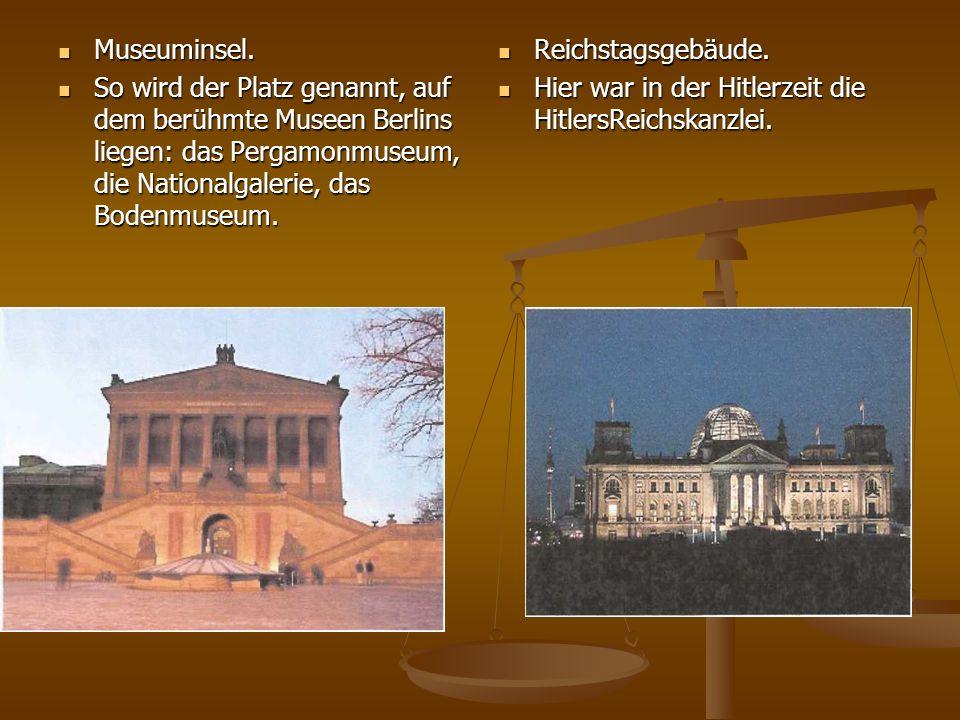 Museuminsel. Museuminsel. So wird der Platz genannt, auf dem berühmte Museen Berlins liegen: das Pergamonmuseum, die Nationalgalerie, das Bodenmuseum.