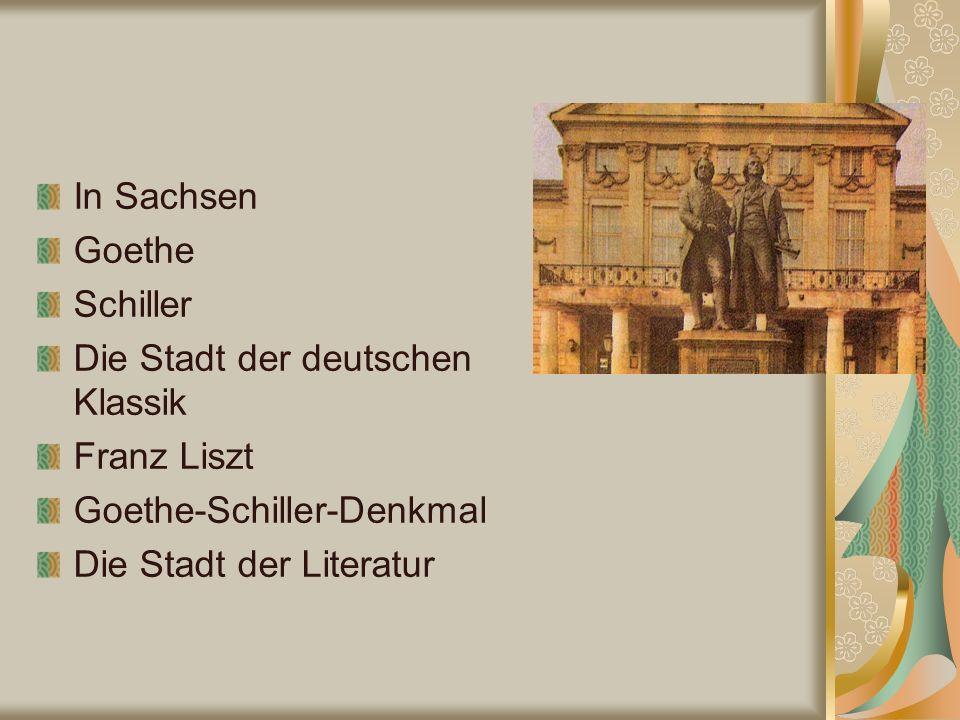 In Sachsen Goethe Schiller Die Stadt der deutschen Klassik Franz Liszt Goethe-Schiller-Denkmal Die Stadt der Literatur