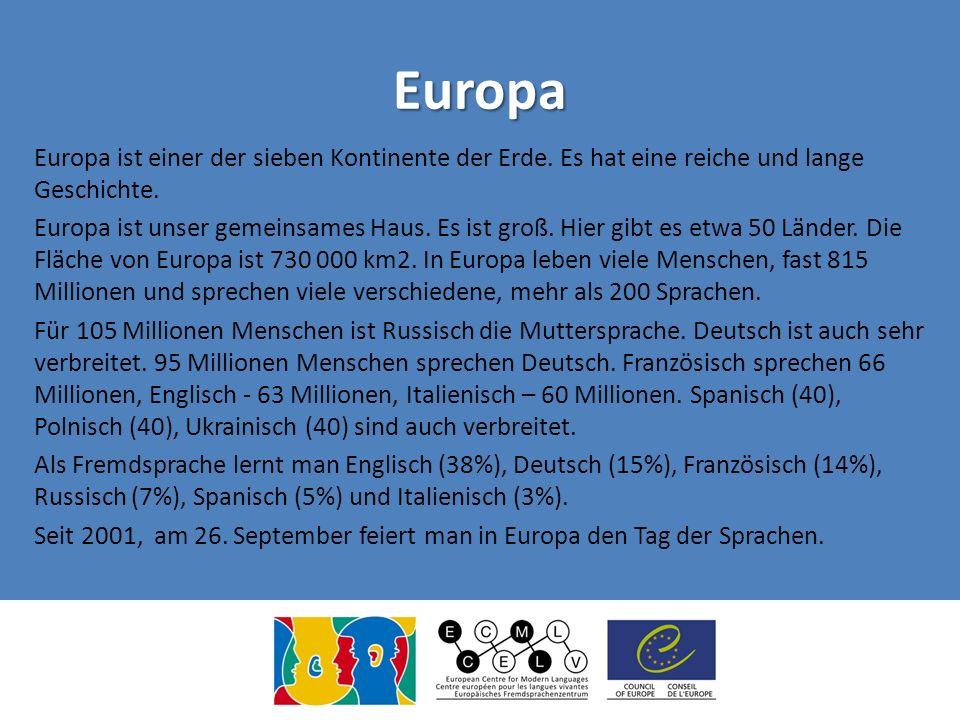 Europa Europa ist einer der sieben Kontinente der Erde.