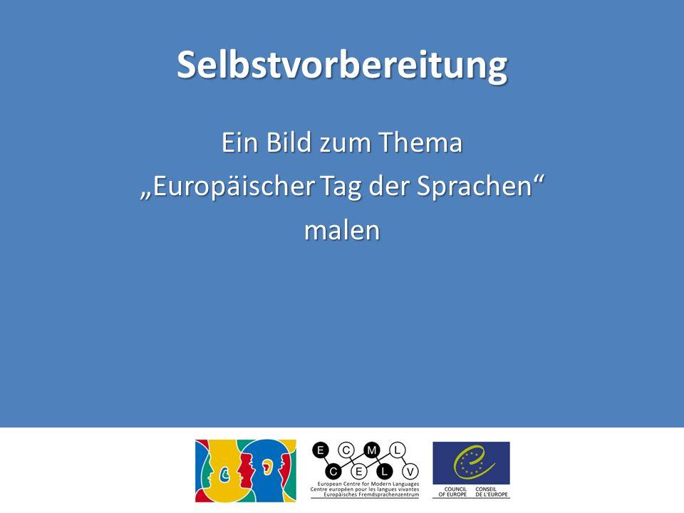 Selbstvorbereitung Ein Bild zum Thema Europäischer Tag der Sprachen malen
