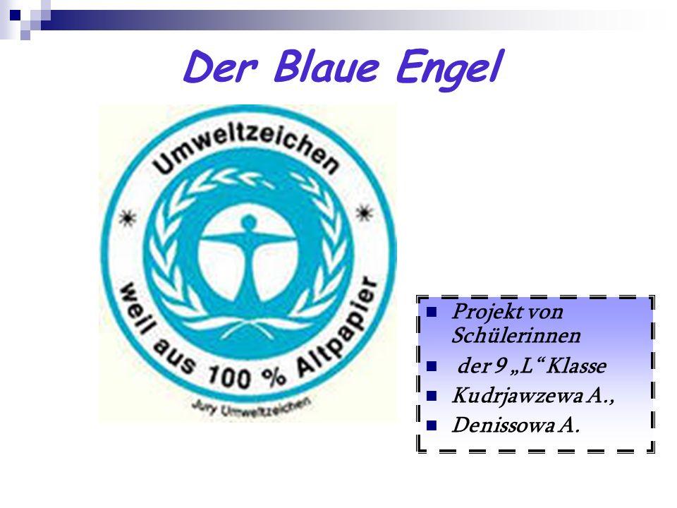 Projekt von Schülerinnen der 9 L Klasse Kudrjawzewa A., Denissowa A. Der Blaue Engel