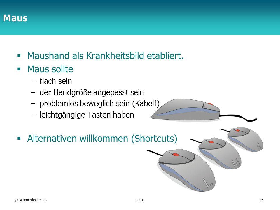 TFH Berlin Maus Maushand als Krankheitsbild etabliert. Maus sollte –flach sein –der Handgröße angepasst sein –problemlos beweglich sein (Kabel!) –leic