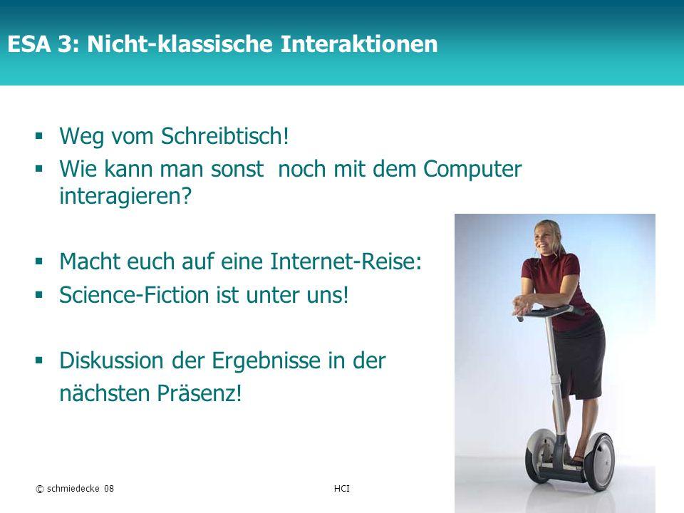 TFH Berlin ESA 3: Nicht-klassische Interaktionen Weg vom Schreibtisch! Wie kann man sonst noch mit dem Computer interagieren? Macht euch auf eine Inte