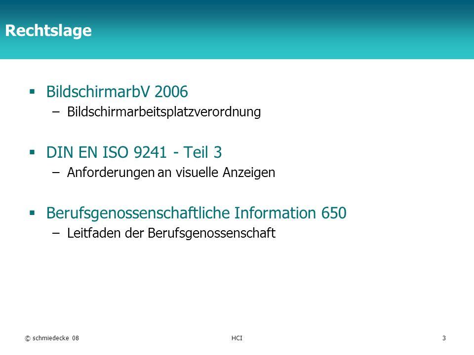 TFH Berlin Rechtslage BildschirmarbV 2006 –Bildschirmarbeitsplatzverordnung DIN EN ISO 9241 - Teil 3 –Anforderungen an visuelle Anzeigen Berufsgenosse