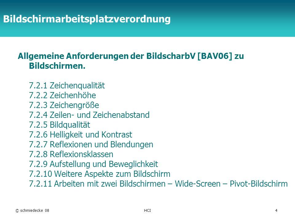 TFH Berlin Bildschirmarbeitsplatzverordnung Allgemeine Anforderungen der BildscharbV [BAV06] zu Bildschirmen. 7.2.1 Zeichenqualität 7.2.2 Zeichenhöhe