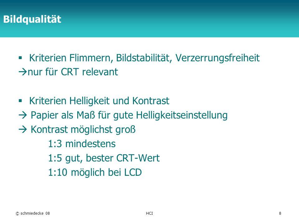 TFH Berlin Bildqualität Kriterien Flimmern, Bildstabilität, Verzerrungsfreiheit nur für CRT relevant Kriterien Helligkeit und Kontrast Papier als Maß