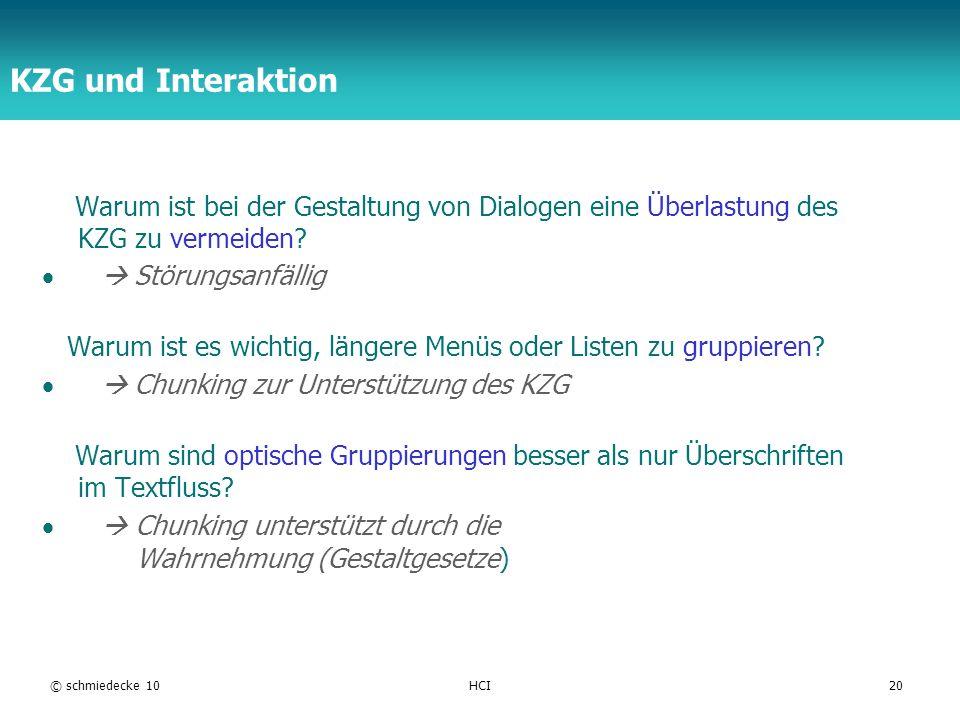 TFH Berlin © schmiedecke 10HCI20 KZG und Interaktion Warum ist bei der Gestaltung von Dialogen eine Überlastung des KZG zu vermeiden? Störungsanfällig