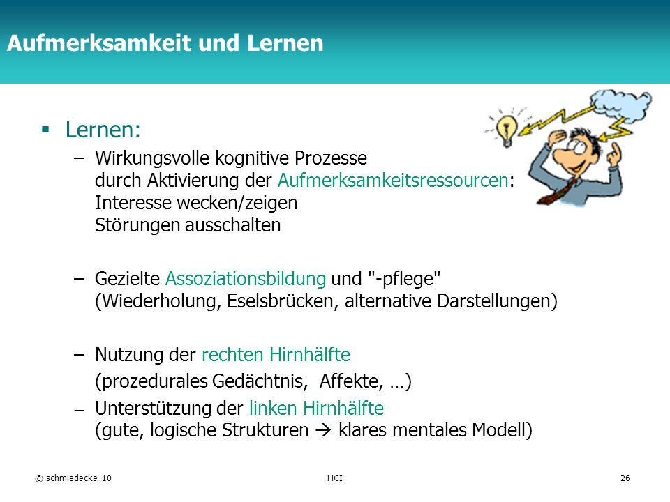 TFH Berlin Aufmerksamkeit und Lernen Lernen: –Wirkungsvolle kognitive Prozesse durch Aktivierung der Aufmerksamkeitsressourcen: Interesse wecken/zeige
