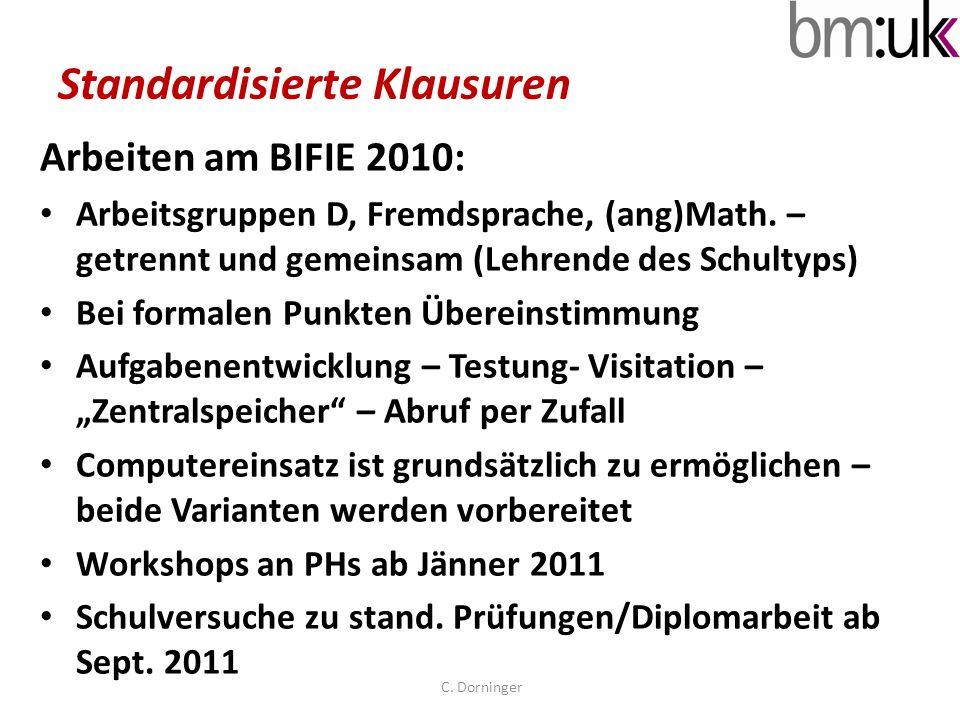 Standardisierte Klausuren Arbeiten am BIFIE 2010: Arbeitsgruppen D, Fremdsprache, (ang)Math. – getrennt und gemeinsam (Lehrende des Schultyps) Bei for