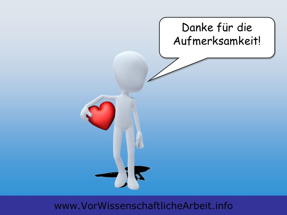 VWA-Präsentation, Datenstand 10/2011www.VorWissenschaftlicheArbeit.info Danke für die Aufmerksamkeit!