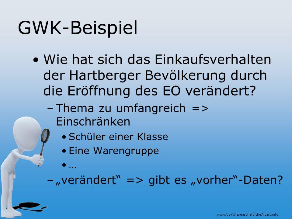 www.VorWissenschaftlicheArbeit.info GWK-Beispiel Wie hat sich das Einkaufsverhalten der Hartberger Bevölkerung durch die Eröffnung des EO verändert? –