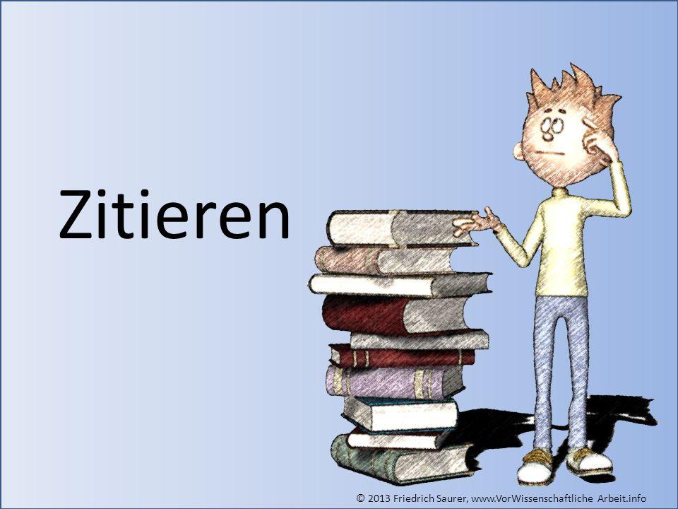 © 2013 Friedrich Saurer, www.VorWissenschaftliche Arbeit.info Zitieren