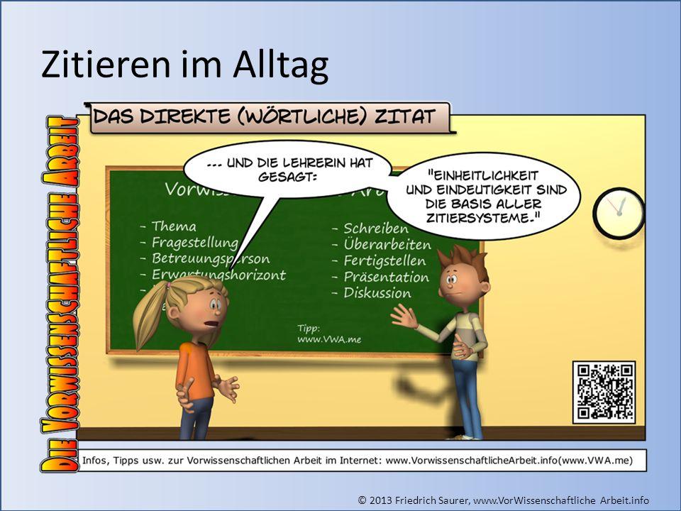 © 2013 Friedrich Saurer, www.VorWissenschaftliche Arbeit.info Zitieren im Alltag