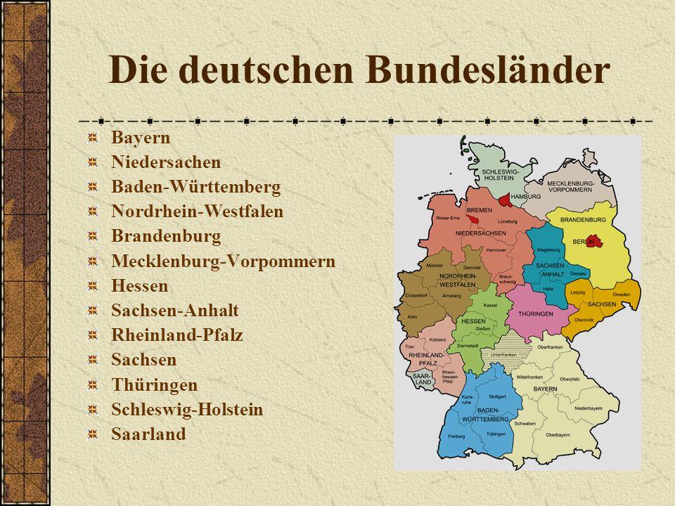 Die deutschen Bundesländer Bayern Niedersachen Baden-Württemberg Nordrhein-Westfalen Brandenburg Mecklenburg-Vorpommern Hessen Sachsen-Anhalt Rheinland-Pfalz Sachsen Thüringen Schleswig-Holstein Saarland