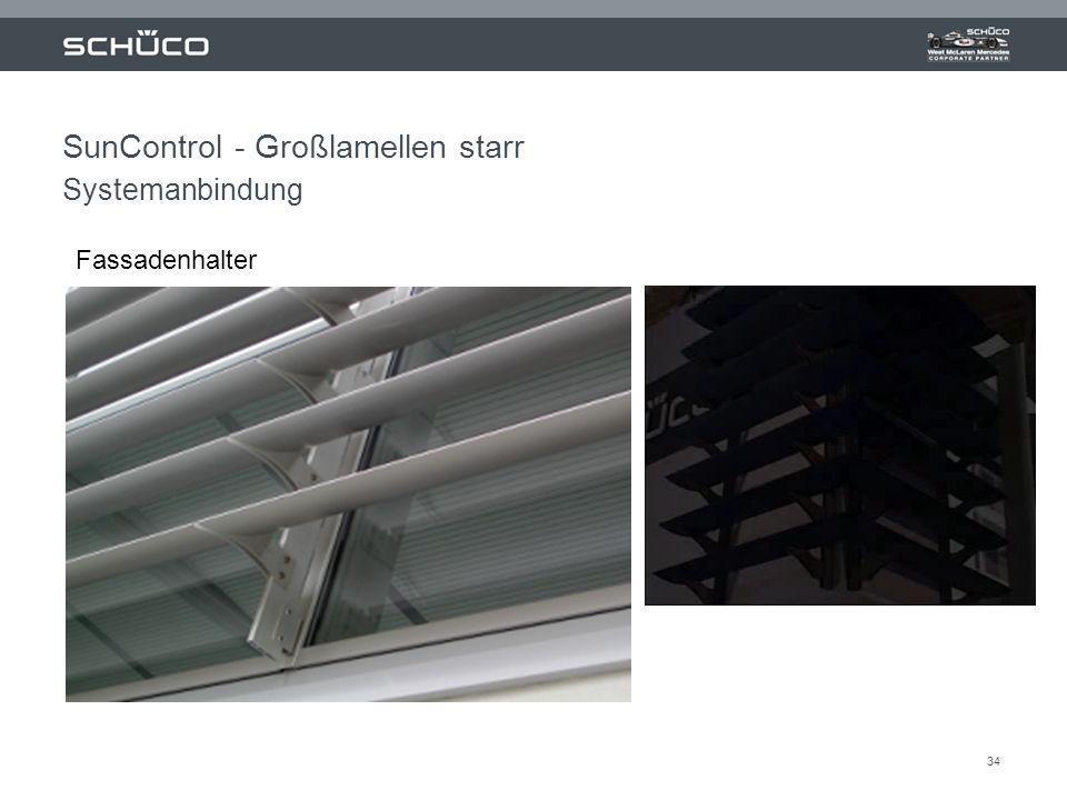 34 SunControl - Großlamellen starr Systemanbindung Fassadenhalter