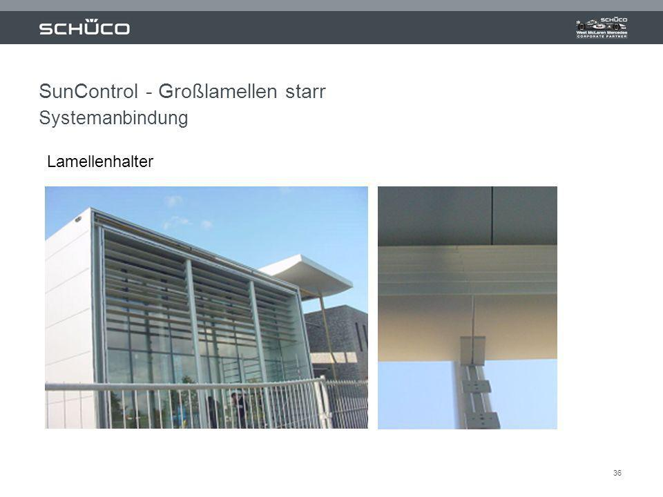 36 SunControl - Großlamellen starr Systemanbindung Lamellenhalter