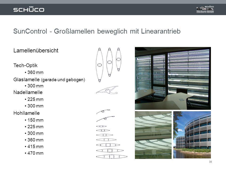 38 Lamellenübersicht Tech-Optik 360 mm Glaslamelle (gerade und gebogen) 300 mm Nadellamelle 225 mm 300 mm Hohllamelle 150 mm 225 mm 300 mm 360 mm 415