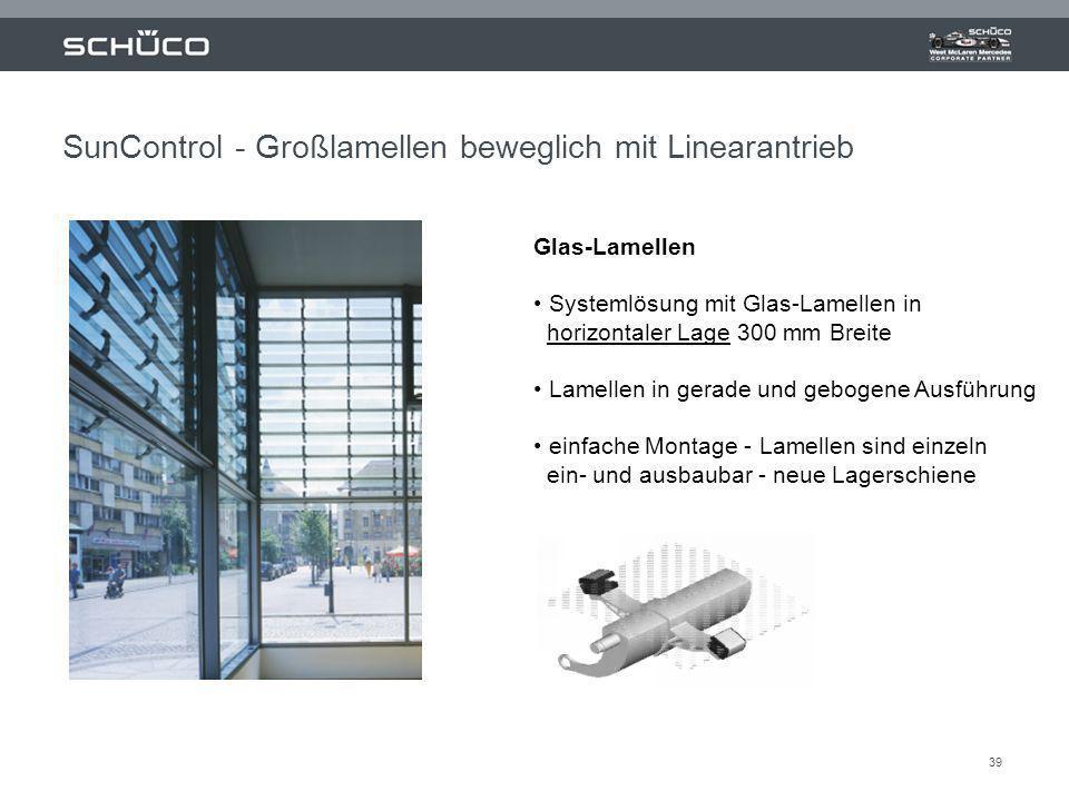 39 Glas-Lamellen Systemlösung mit Glas-Lamellen in horizontaler Lage 300 mm Breite Lamellen in gerade und gebogene Ausführung einfache Montage - Lamel