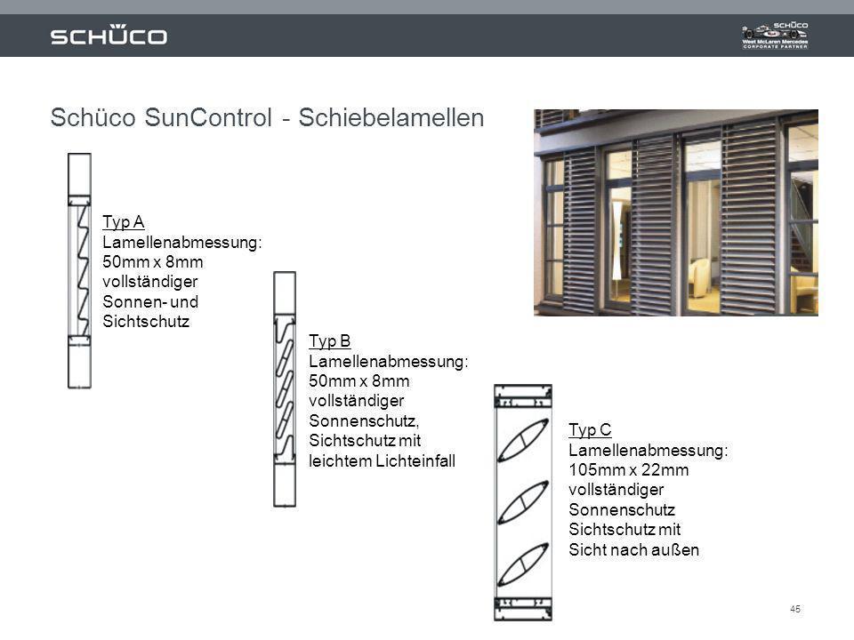 45 Typ A Lamellenabmessung: 50mm x 8mm vollständiger Sonnen- und Sichtschutz Typ B Lamellenabmessung: 50mm x 8mm vollständiger Sonnenschutz, Sichtschu